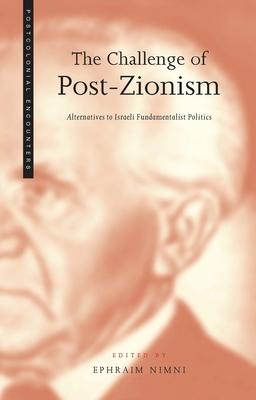 The Challenge of Post-Zionism: Alternatives to Fundamentalist Politics in Israel - Nimni, Ephraim (Editor)