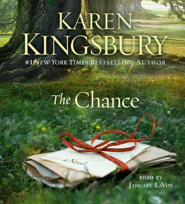 The Chance - Kingsbury, Karen, and LaVoy, January (Read by)