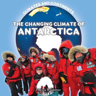 The Changing Climate of Antarctica - Miller, Dean