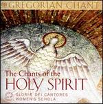 The Chants of the Holy Spirit - Gloriae Dei Cantores