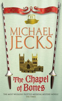 The Chapel of Bones - Jecks, Michael