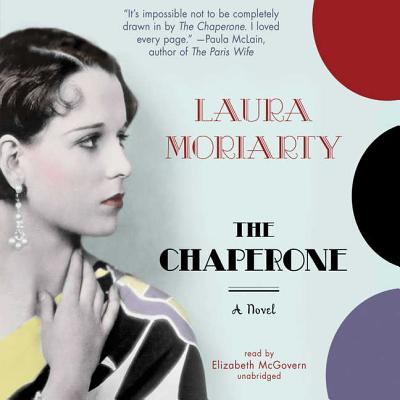 The Chaperone - Moriarty, Laura