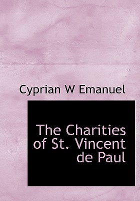 The Charities of St. Vincent de Paul - Emanuel, Cyprian W