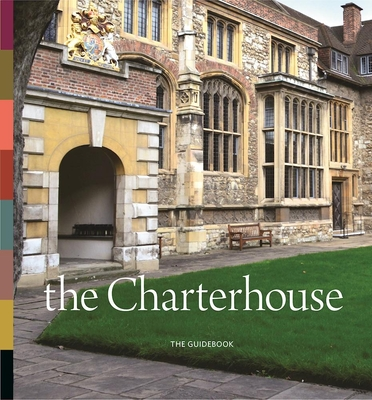 The Charterhouse: The Guidebook - Ross, ,Cathy,(Ed)