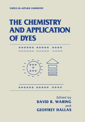 The Chemistry and Application of Dyes - Waring, David R (Editor)