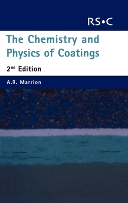 The Chemistry and Physics of Coatings: Rsc - Port, A B (Contributions by), and Warnon, J (Contributions by), and Reynolds, P A (Contributions by)