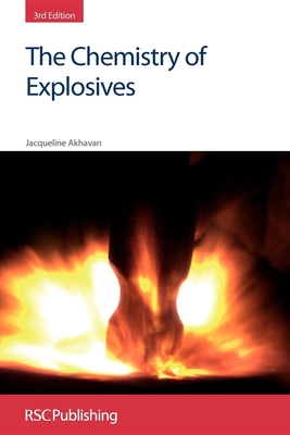 The Chemistry of Explosives - Akhavan, Jacqueline