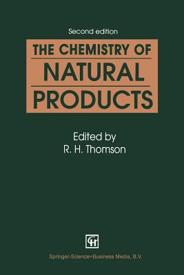 The Chemistry of Natural Products - Thomson, R H (Editor)