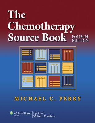 The Chemotherapy Source Book - Perry, Michael C, MD (Editor)