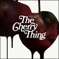 The Cherry Thing - Neneh Cherry & the Thing