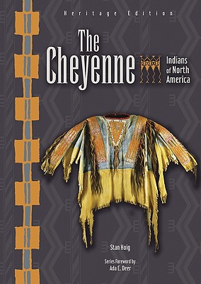 The Cheyenne - Hoig, Stan Edward, and Rosier, Paul, and Deer, Ada E (Foreword by)