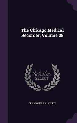 The Chicago Medical Recorder, Volume 38 - Society, Chicago Medical