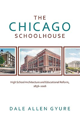 The Chicago Schoolhouse - Gyure, Dale Allen