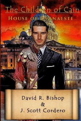 The Children of Cain: House of Dvanaesti - Bishop, David R, and Cordero, J Scott