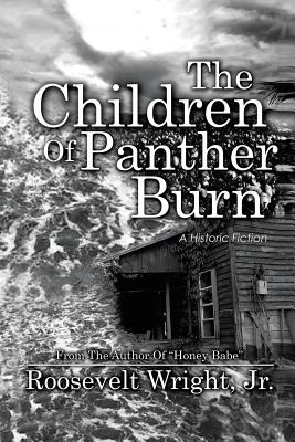 The Children of Panther Burn: A Historic Fiction - Wright, Roosevelt, Jr.