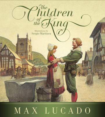 The Children of the King - Lucado, Max