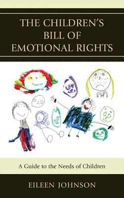 The Children's Bill of Emotional Rights: A Guide to the Needs of Children - Johnson, Eileen