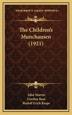 The Children's Munchausen (1921) - Raspe, Rudolf Erich, and Martin, John (Editor), and Ross, Gordon (Illustrator)