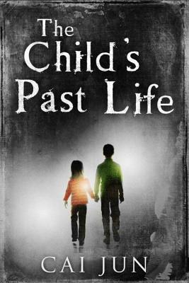 The Child's Past Life - Jun, Cai