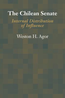 The Chilean Senate: Internal Distribution of Influence - Agor, Weston H.