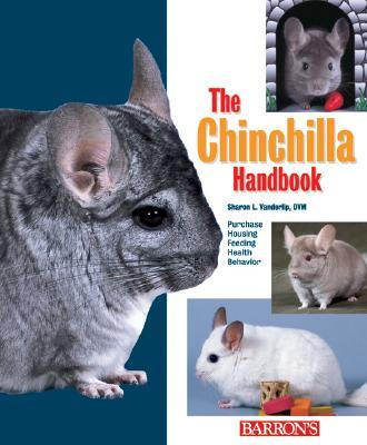 The Chinchilla Handbook - Vanderlip, Sharon L, and Earle-Bridges, Michele (Illustrator)