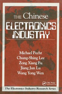 The Chinese Electronics Industry - Pecht, Michael