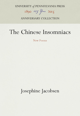 The Chinese Insomniacs: New Poems - Jacobsen, Josephine, Ms.