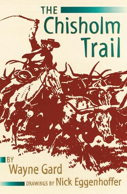 The Chisholm Trail - Gard, Wayne, and Eggenhofer, Nick