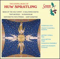 The Choral Music of Huw Spratling - Caryll Nenham (soprano); Charles Pott (bass); David Roy (tenor); Deborah Carter (alto); Duncan Saunderson (alto);...