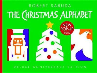 The Christmas Alphabet: 10th Anniversary Edition - Sabuda, Robert (Illustrator)