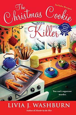 The Christmas Cookie Killer: A Fresh- Baked Mystery - Washburn, Livia J