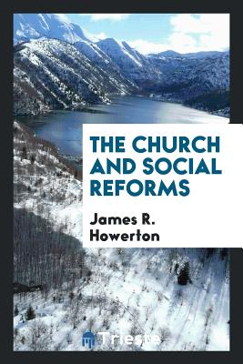 The Church and Social Reforms - Howerton, James R