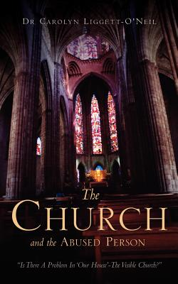 The Church and the Abused Person - Liggett-Oneil, Carolyn