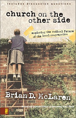 The Church on the Other Side: Doing Ministry in the Postmodern Matrix - McLaren, Brian D