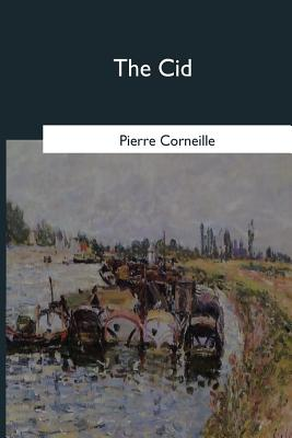 The Cid - Corneille, Pierre, and Mongan, Roscoe (Translated by)