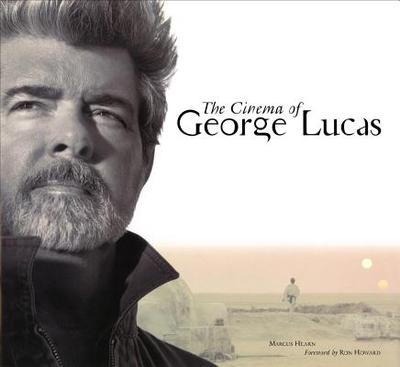 The Cinema of George Lucas - Hearn, Marcus