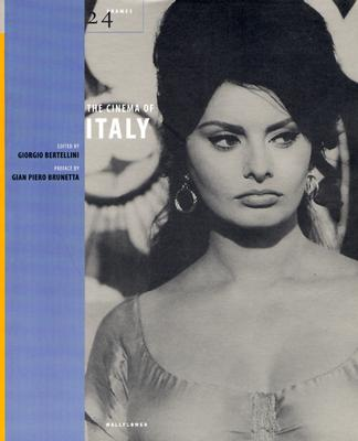 The Cinema of Italy - Bertellini, Giorgio (Editor), and Brunetta, Gian Piero (Preface by)