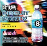 The Circuit Party, Vol. 8