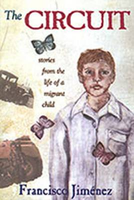 The Circuit: Stories from the Life of a Migrant Child - Jimenez, Francisco, and Jimenez, Francisco A, and Jimnez, Francisco