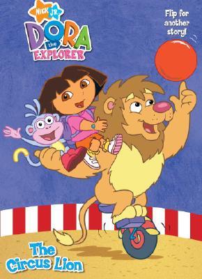 The Circus Lion/Bouncy Ball (Dora the Explorer) - Golden Books