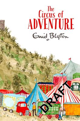 The Circus of Adventure - Blyton, Enid