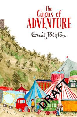 The Circus of Adventure - Blyton, Enid