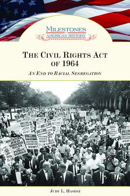 The Civil Rights Act of 1964: An End to Racial Segregation - Hasday, Judy L