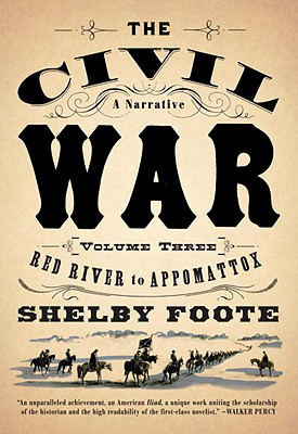 The Civil War: V3 Red River to Appomattox - Foote, Shelby