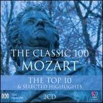 The Classic 100 Mozart: The Top 10 & Selected Highlights