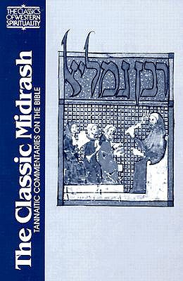 The Classic Midrash: Tannaitic Commentaries on the Bible - Hammer, Reuven, Rabbi, PhD, and Goldin, Judah (Foreword by)