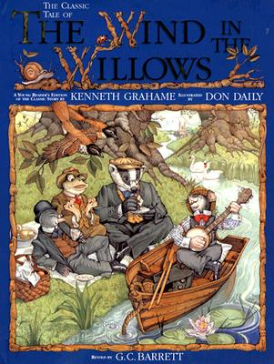 The Classic Tale of the Wind in the Willows: A Young Reader's Edition of the Classic Story - Grahame, Kenneth, and Barrett, G C