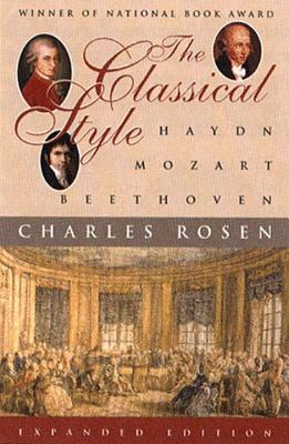 The Classical Style: Haydn, Mozart, Beethoven - Rosen, Charles