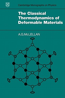 The Classical Thermodynamics of Deformable Materials - McLellan, A. G.