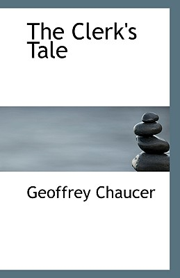The Clerk's Tale - Chaucer, Geoffrey